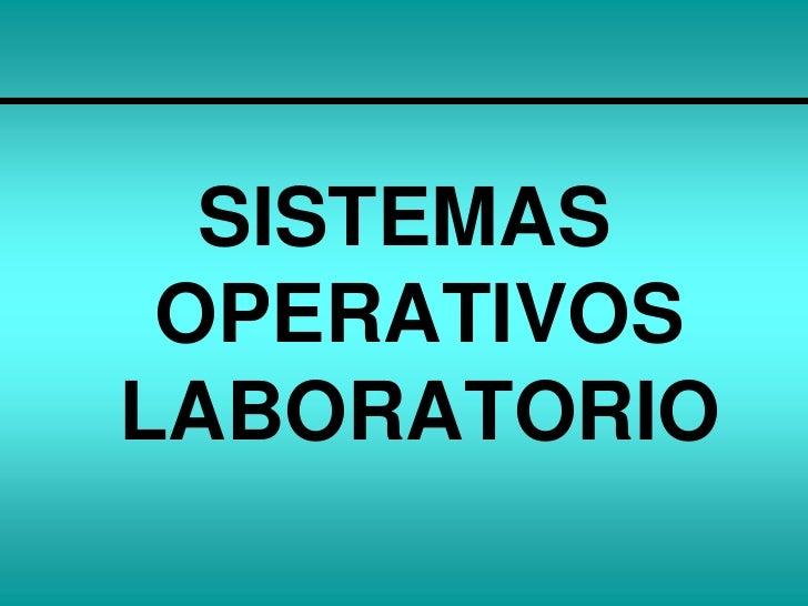 SISTEMAS  OPERATIVOS LABORATORIO