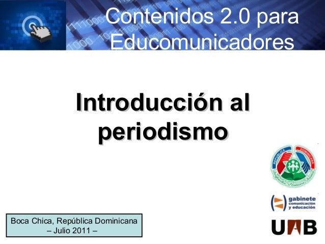 Contenidos 2.0 para                       Educomunicadores                Introducción al                  periodismoBoca ...