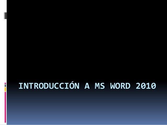 INTRODUCCIÓN A MS WORD 2010