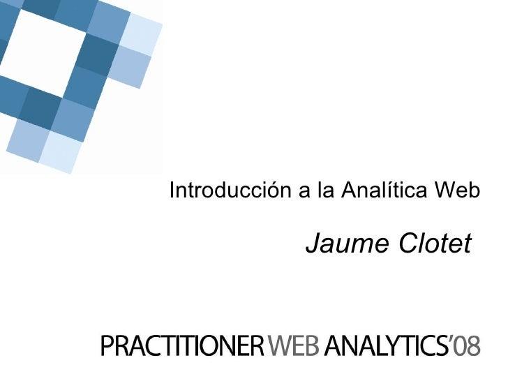 Jaume Clotet Introducción a la Analítica Web