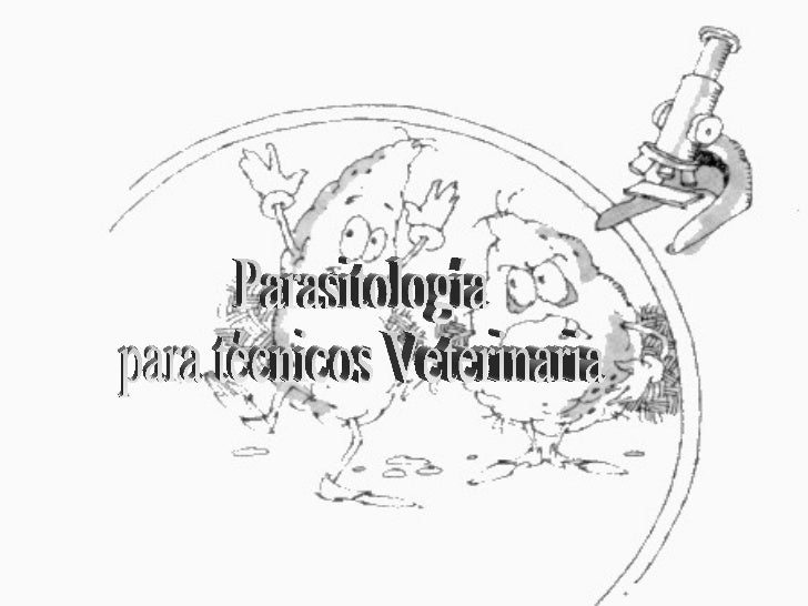 Parasitología Veterinaria Parasitología para técnicos Veterinaria