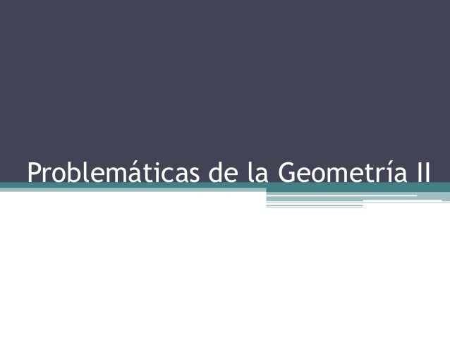 Problemáticas de la Geometría II