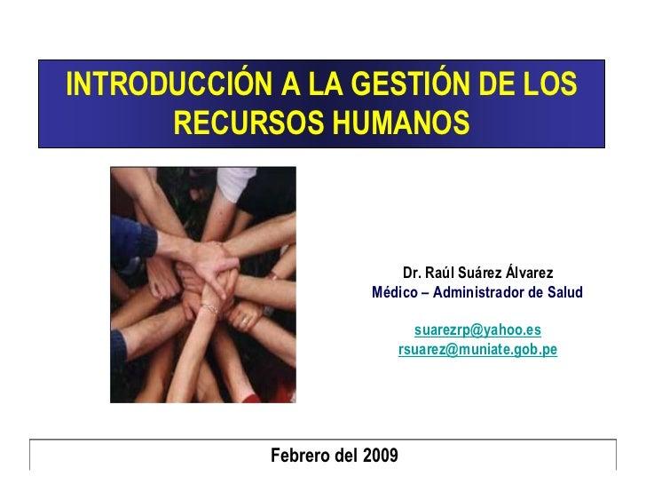 INTRODUCCIÓN A LA GESTIÓN DE LOS       RECURSOS HUMANOS                                Dr. Raúl Suárez Álvarez            ...