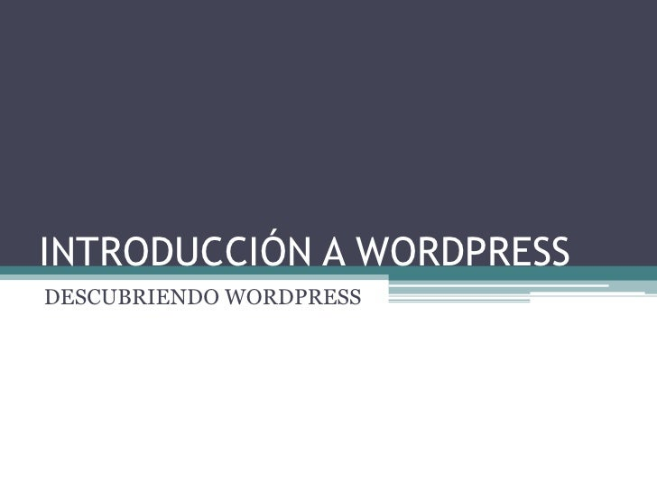 INTRODUCCIÓN A WORDPRESS<br />DESCUBRIENDO WORDPRESS<br />