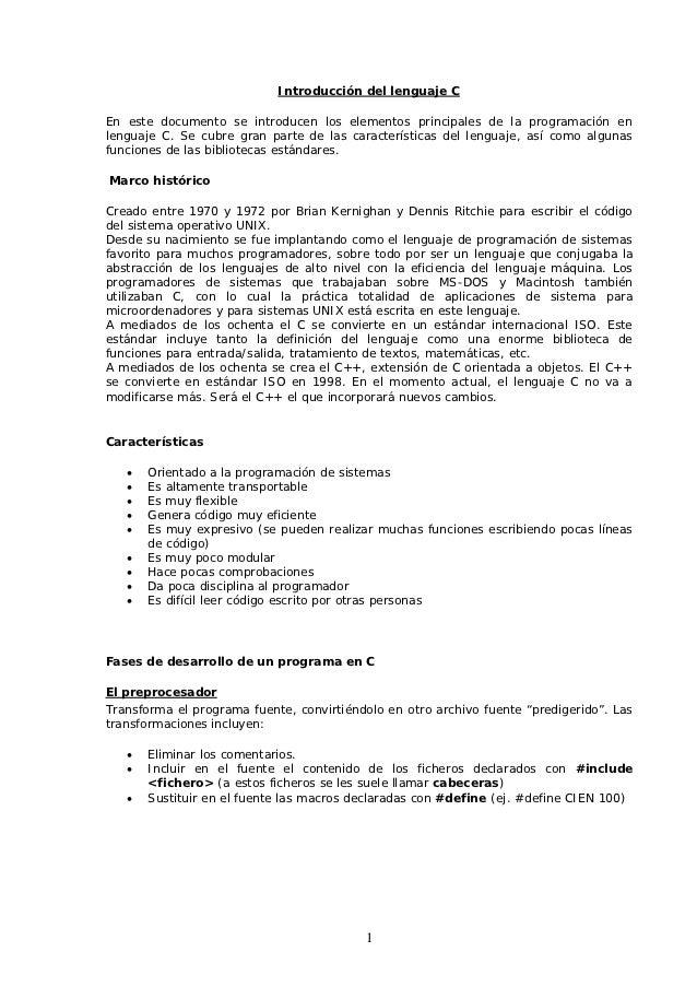Introducción del lenguaje CEn este documento se introducen los elementos principales de la programación enlenguaje C. Se c...