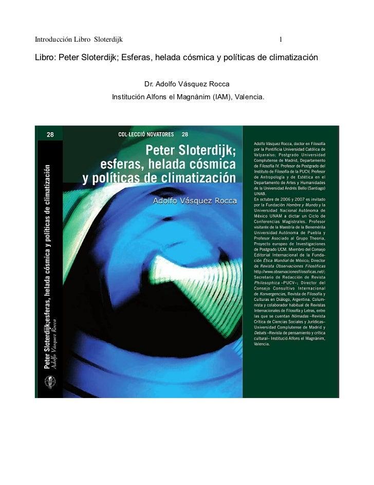 Introducción Libro Sloterdijk                                              1Libro: Peter Sloterdijk; Esferas, helada cósmi...