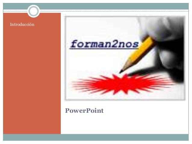 Introducción               PowerPoint
