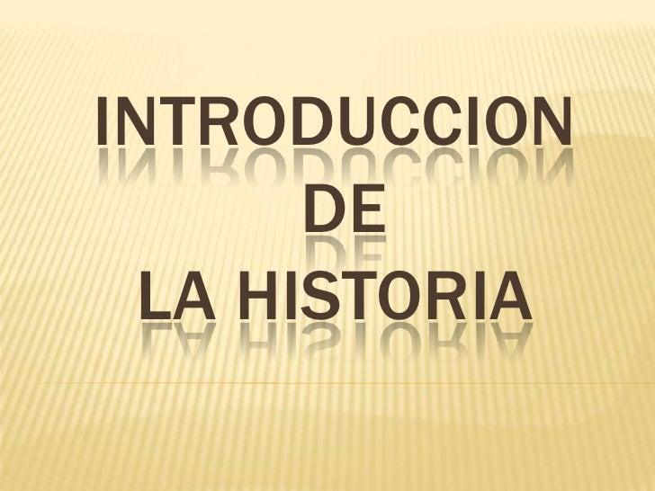 INTRODUCCION DE LA HISTORIA<br />