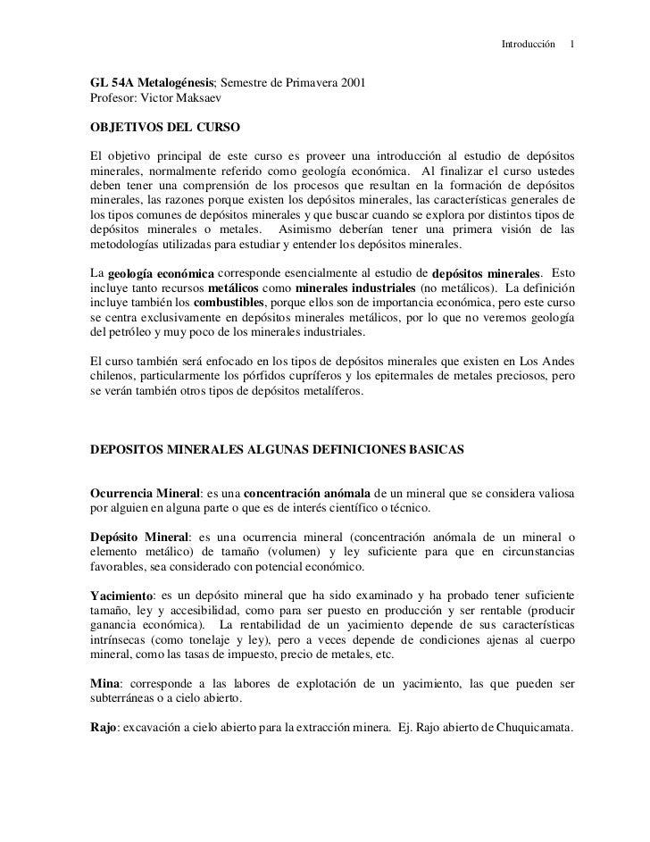 Introducción   1GL 54A Metalogénesis; Semestre de Primavera 2001Profesor: Victor MaksaevOBJETIVOS DEL CURSOEl objetivo pri...