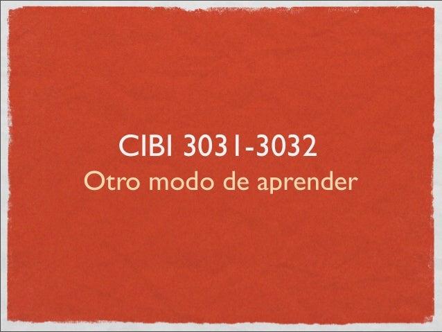 CIBI 3031-3032Otro modo de aprender