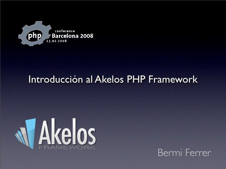 Introducción al Akelos PHP Framework                                Bermi Ferrer