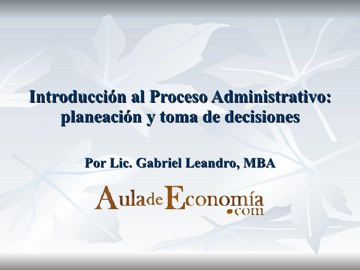 Introduccion Al Curso De Proceso Administrativo(Primera Clase)