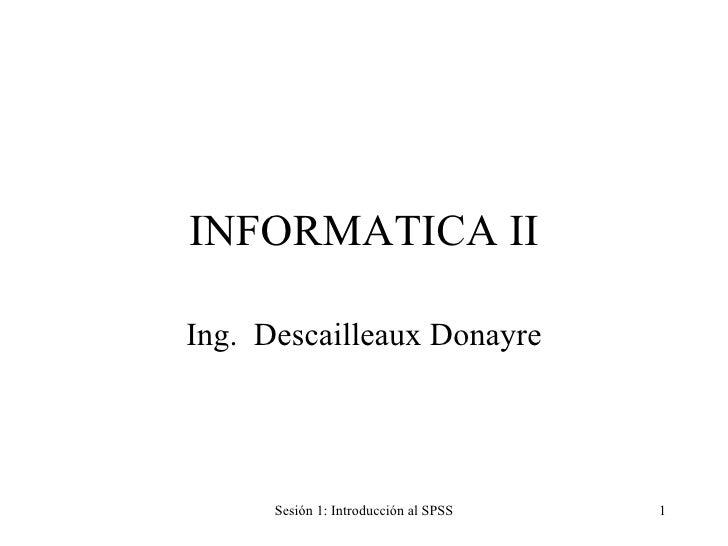 INFORMATICA II Ing.  Descailleaux Donayre