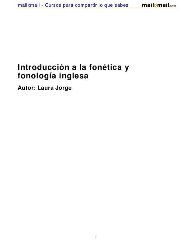 Introducción a la fonética yfonología inglesaAutor: Laura Jorge1mailxmail - Cursos para compartir lo que sabes