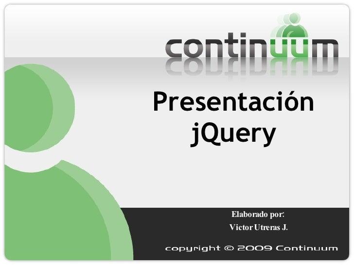 Elaborado por:  Victor Utreras J. Presentación jQuery