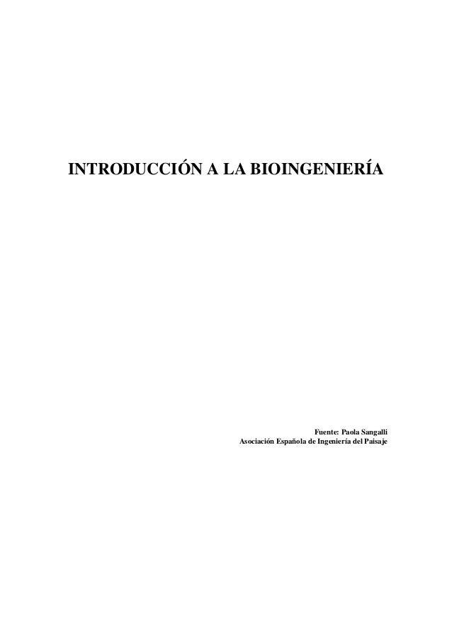 INTRODUCCIÓN A LA BIOINGENIERÍA  Fuente: Paola Sangalli Asociación Española de Ingeniería del Paisaje