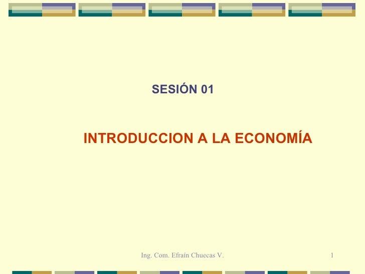 SESIÓN 01 INTRODUCCION A LA ECONOMÍA