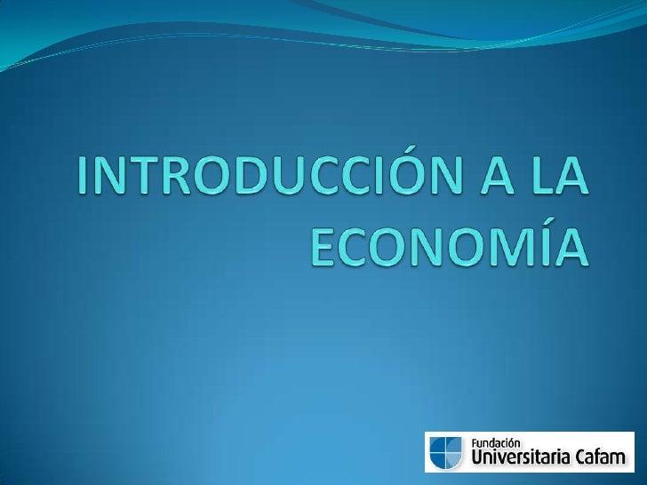 INTRODUCCIÓN A LA ECONOMÍA<br />
