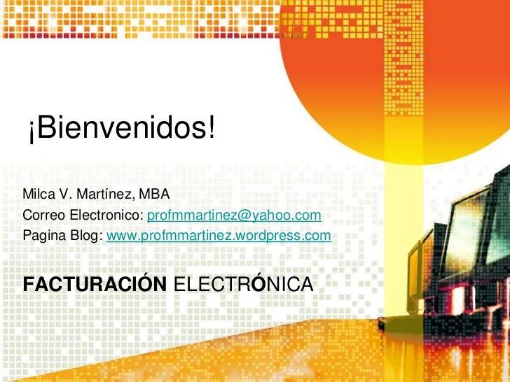 ¡Bienvenidos!<br />Milca V. Martínez, MBA<br />Correo Electronico: profmmartinez@yahoo.com<br />Pagina Blog: www.profmmart...