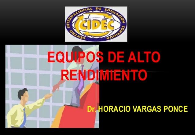 Dr. HORACIO VARGAS PONCE EQUIPOS DE ALTO RENDIMIENTO