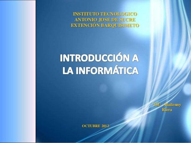 INSTITUTO TECNOLOGICO  ANTONIO JOSE DE SUCREEXTENCIÓN BARQUISIMETO                          TSU : Hailenny                ...