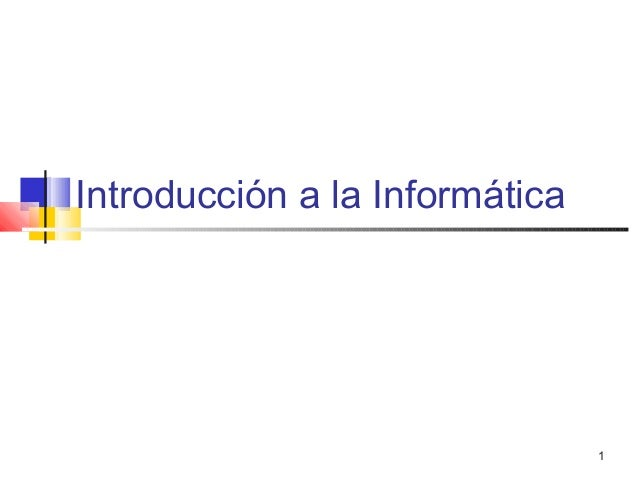1  Introducción a la Informática