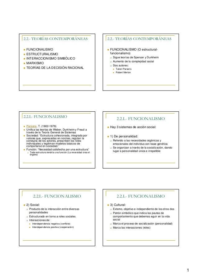 2.2.- TEORÍAS CONTEMPORÁNEAS FUNCIONALISMO ESTRUCTURALISMO INTERACCIONISMO SIMBÓLICO MARXISMO TEORÍAS DE LA DECISIÓN RACIO...