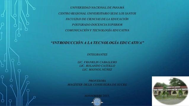 UNIVERSIDAD NACIONAL DE PANAMÁ  CENTRO REGIONAL UNIVERSITARIO SEDE LOS SANTOS FACULTAD DE CIENCIAS DE LA EDUCACIÓN POSTGRA...