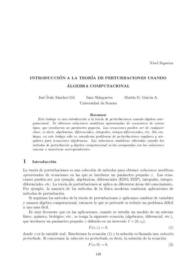 Nivel Superior INTRODUCCI´ON A LA TEOR´IA DE PERTURBACIONES USANDO ´ALGEBRA COMPUTACIONAL Jos´e ´Italo S´anchez Gil Inna S...