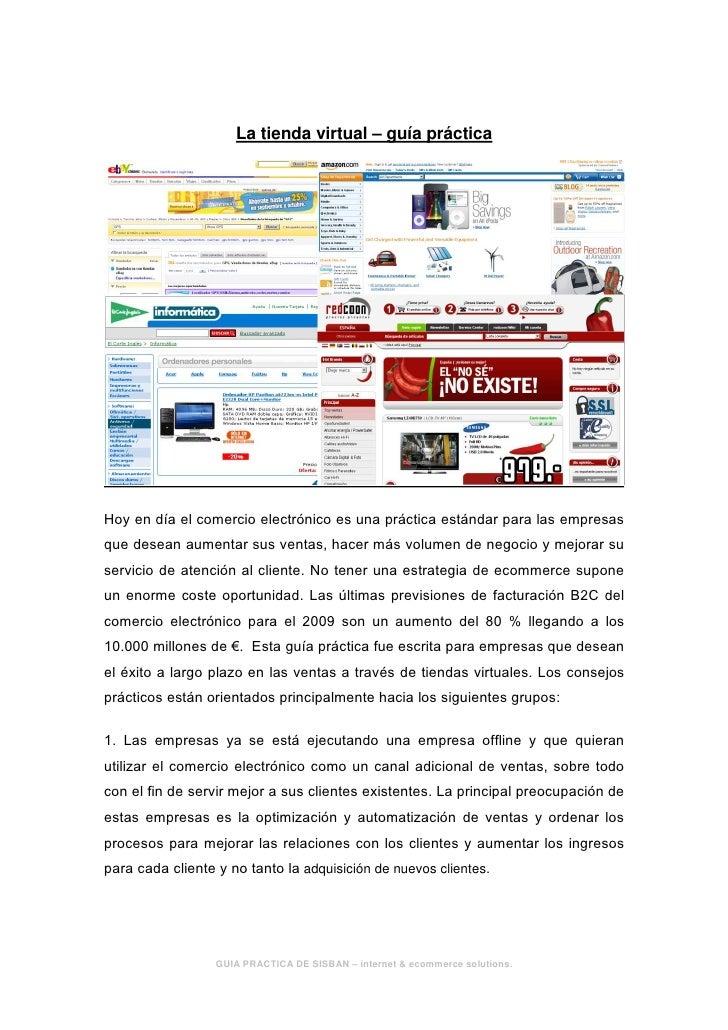 La tienda virtual – guía prácticaHoy en día el comercio electrónico es una práctica estándar para las empresasque desean a...