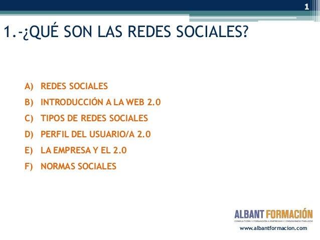 11.-¿QUÉ SON LAS REDES SOCIALES?  A) REDES SOCIALES  B) INTRODUCCIÓN A LA WEB 2.0  C) TIPOS DE REDES SOCIALES  D) PERFIL D...