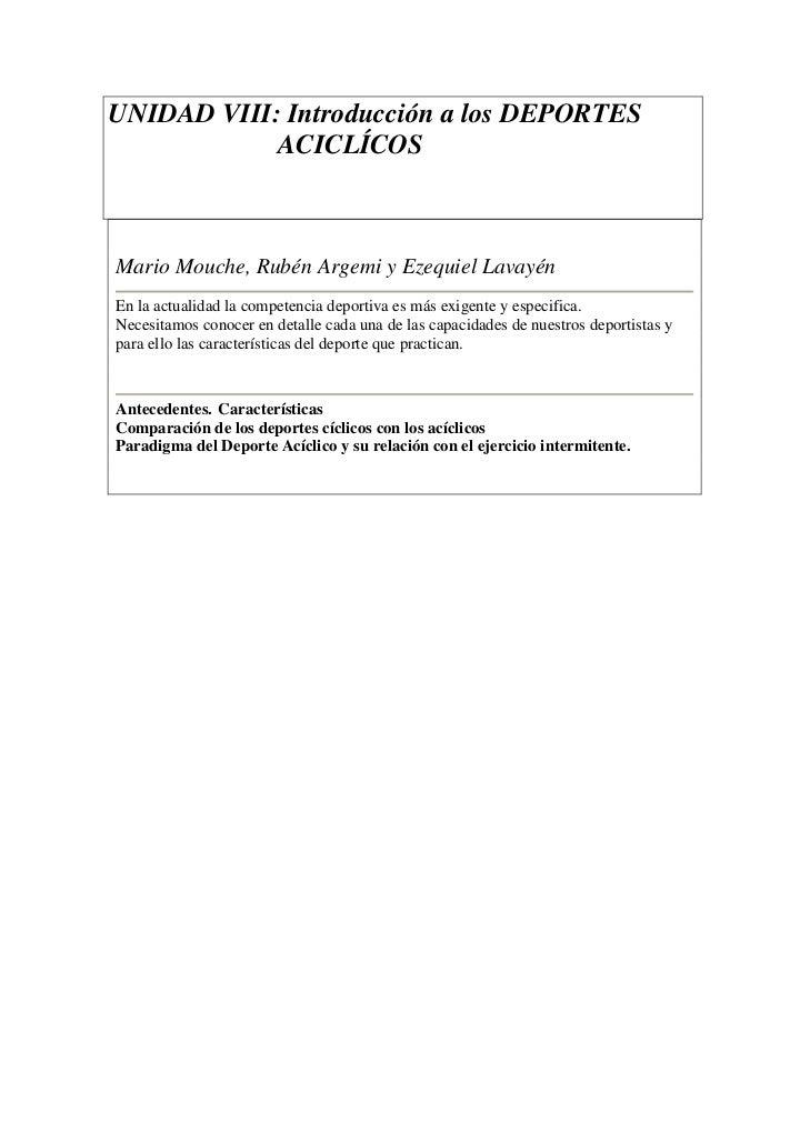 UNIDAD VIII: Introducción a los DEPORTES            ACICLÍCOSMario Mouche, Rubén Argemi y Ezequiel LavayénEn la actualidad...