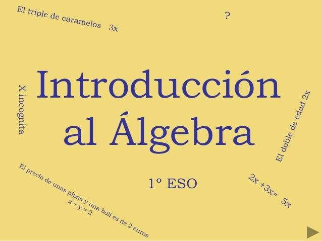 Introducción al Álgebra 1º ESO ?Xincognita