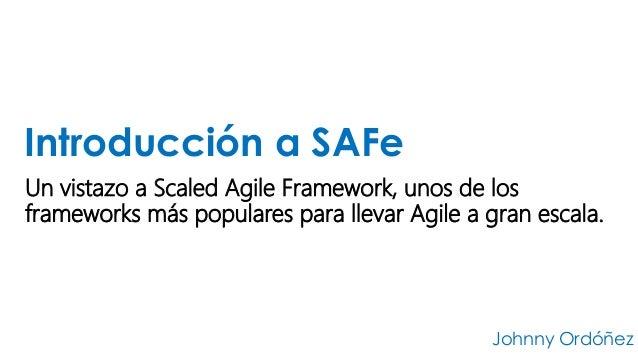 Un vistazo a Scaled Agile Framework, unos de los frameworks más populares para llevar Agile a gran escala. Introducción a ...