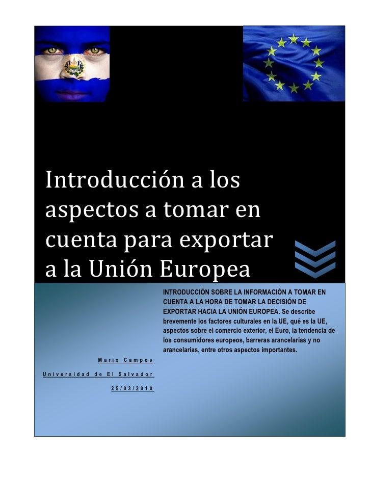 Introducción a los aspectos a tomar en cuenta para exportar a la Unión Europea                              INTRODUCCIÓN S...