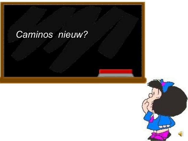 1 Caminos nieuw?Caminos nieuw?