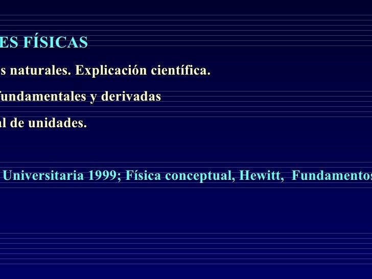 <ul>C 1.  MAGNITUDES FÍSICAS </ul><ul><li>La Física. Fenómenos naturales. Explicación científica.