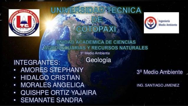 3º Medio Ambiente  INTEGRANTES:  • AMORES STEPHANY  • HIDALGO CRISTIAN  • MORALES ANGELICA  • QUISHPE ORTIZ YAJAIRA  • SEM...