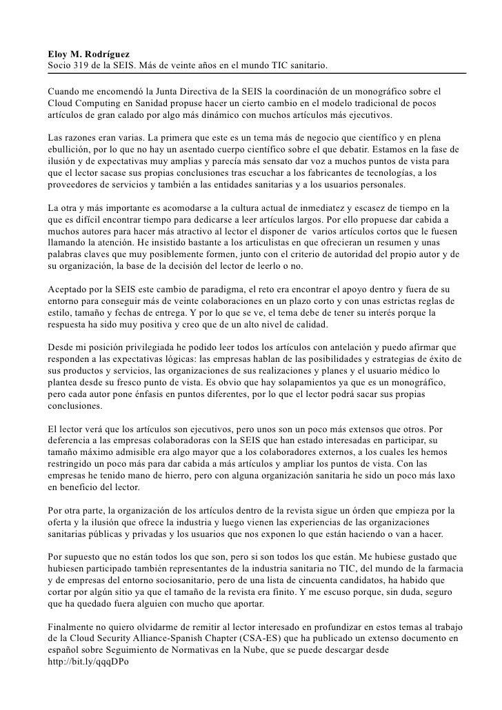 Eloy M. RodríguezSocio 319 de la SEIS. Más de veinte años en el mundo TIC sanitario.Cuando me encomendó la Junta Directiva...