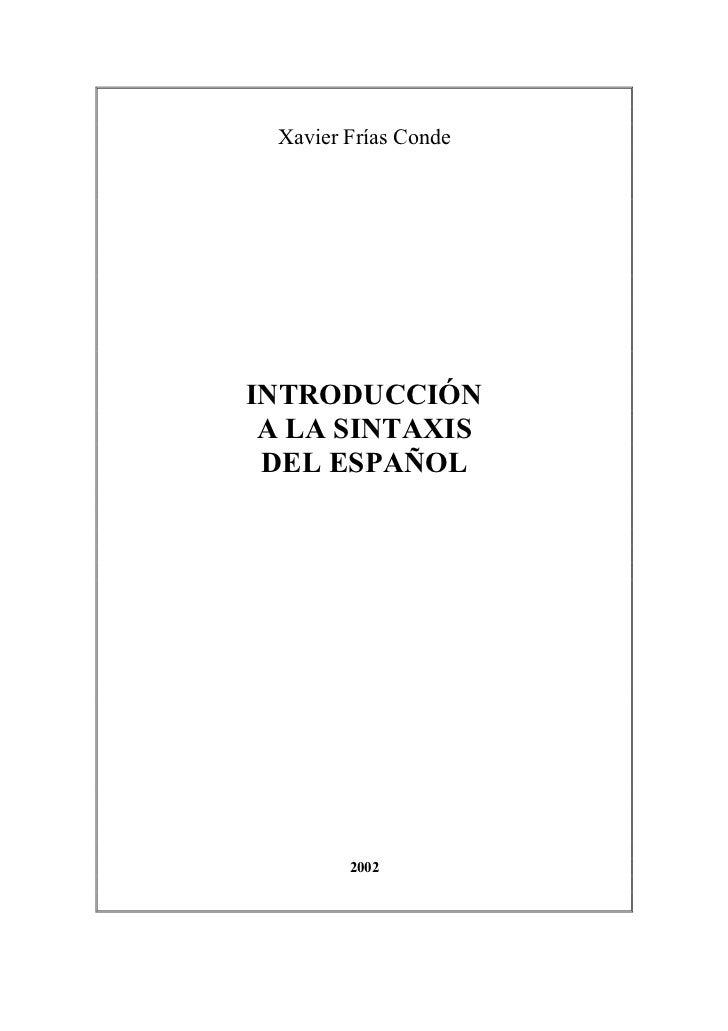 Xavier Frías CondeINTRODUCCIÓN A LA SINTAXIS DEL ESPAÑOL        2002