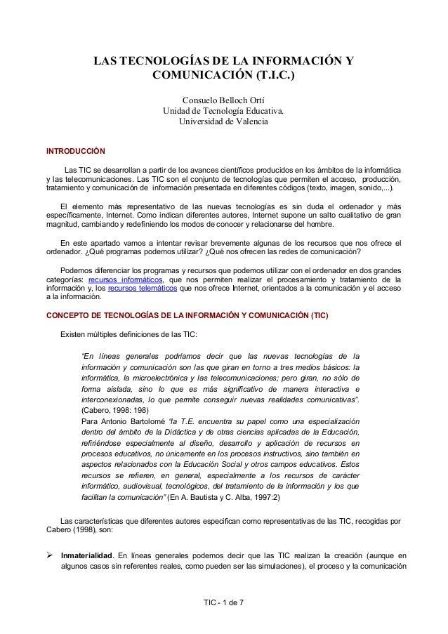 TIC - 1 de 7 LAS TECNOLOGÍAS DE LA INFORMACIÓN Y COMUNICACIÓN (T.I.C.) Consuelo Belloch Ortí Unidad de Tecnología Educativ...