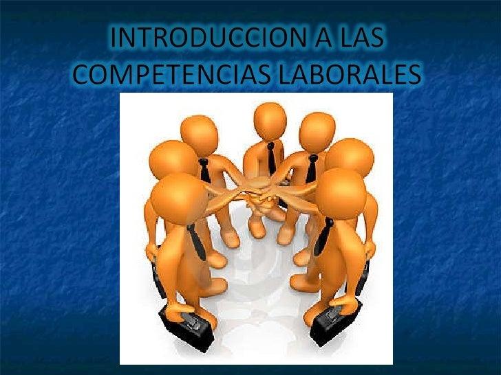 INTRIDUCCIÓN DE COMPETENCIAS LABORALES