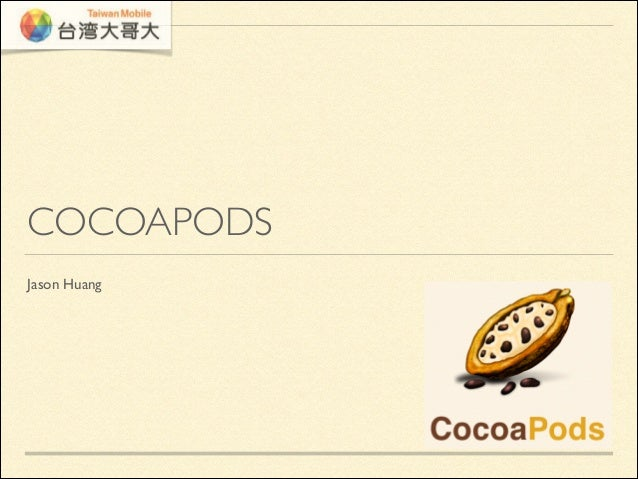 COCOAPODS Jason Huang