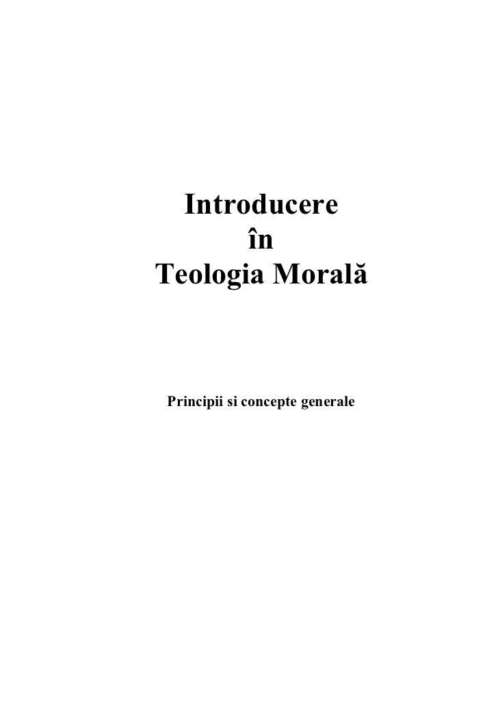 Introducere       înTeologia MoralăPrincipii si concepte generale