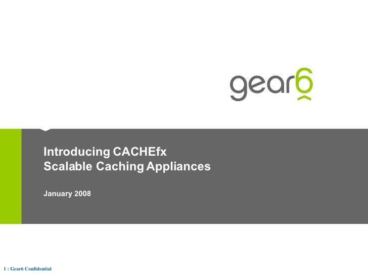 Introducing CACHEfx Scalable Caching Appliances January 2008