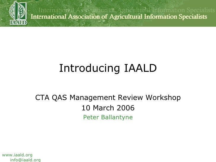 Introducing IAALD CTA QAS Management Review Workshop 10 March 2006 Peter Ballantyne