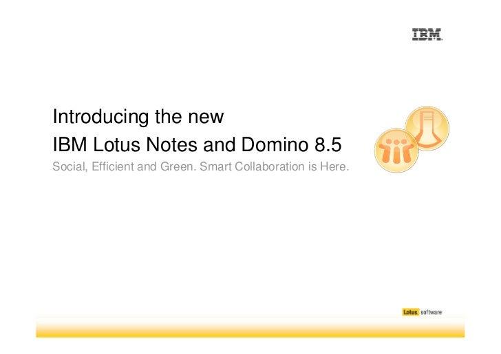 Introducing IBM Lotus Notes and Domino 8.5