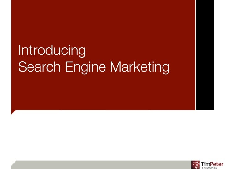 IntroducingSearch Engine Marketing