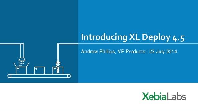 Introducing XL Deploy 4.5
