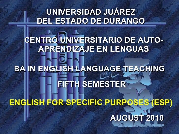 UNIVERSIDAD JUÁREZ DEL ESTADO DE DURANGO CENTRO UNIVERSITARIO DE AUTO-APRENDIZAJE EN LENGUAS BA IN ENGLISH LANGUAGE TEACHI...